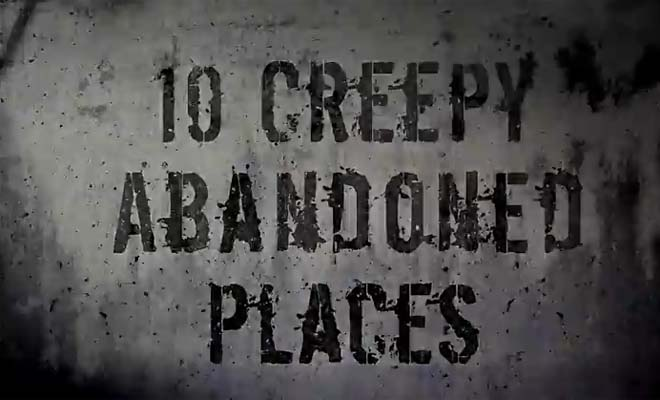 Would you dare to visit any of these creepy abandoned places?